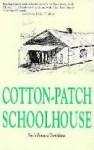 Cotton Patch Schoolhouse - Susie Tompkins