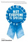 Not Everyone is Special - Josh Denslow
