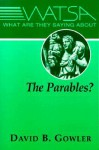 What Are They Saying about the Parables? - David B. Gowler