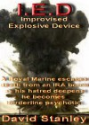 I.E.D. Improvised Explosive Device - David Stanley