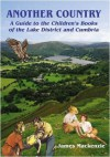 Another Country: A Guide to the Children's Books of the Lake District and Cumbria - James MacKenzie