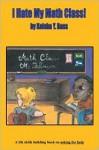 I Hate My Math Class - Keisha Y. Bass, Nancy Scott, Gloria Krassimirova Terziyska