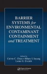 Barrier Systems for Environmental Contaminant Containment and Treatment - Calvin C. Chien, Lorne G. Everett, Hilary I. Inyang