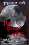 The Dread Moon (Lilith Mercury, Werewolf Hunter Book 3) - Tracey H. Kitts
