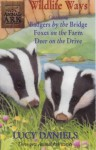 Wildlife Ways: Foxes on the Farm, Badgers by the Bridge, Deer on the Drive (Animal Ark) - Lucy Daniels