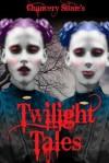 Twilight Tales: Dark Fairy Tales - Chancery Stone