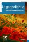 La géopolitique: les relations internationales - Pascal Boniface