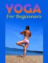 Yoga For Beginners plus FREE Bonus Book - Simon Edwards