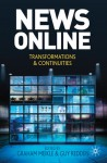 News Online: Transformations and Continuities - Graham Meikle, Guy Redden