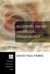 Reception Theory and Biblical Hermeneutics - David Paul Parris
