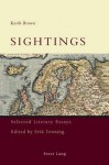 Sightings: Selected Literary Essays Edited by Erik Tonning - Keith Brown, Erik Tonning