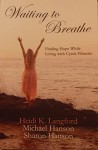 Waiting to Breathe - Heidi K. Langford, Michael Hanson, Sharon Hanson