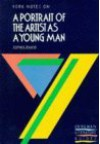 "York Notes on ""A Portrait of the Artist As a Young Man"" by James Joyce (York Notes) - A. Norman Jeffares, Suheil Bushrui"