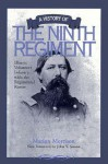 A History of the Ninth Regiment: Illinois Volunteer Infantry, with the Regimental Roster - Marion Morrison
