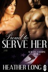 Proud to Serve Her - Heather Long