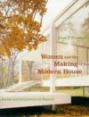 Women and the Making of the Modern House - Alice Friedman