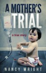 A Mother's Trial - Nancy Wright