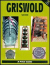 Griswold Cast Iron: A Price Guide, Vol. 1 - L-W Books