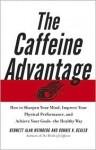 The Caffeine Advantage - Bennett Alan Weinberg, Bonnie Bealer