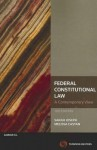 Federal Constitutional Law: A Contemporary View - Sarah Joseph