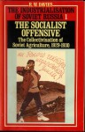 The Industrialisation of Soviet Russia, Volume 1: The Socialist Offensive: The Collectivisation of Soviet Agriculture, 1929-1930 - Robert William Davies
