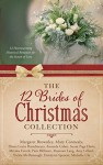 The 12 Brides of Christmas Collection: 12 Heartwarming Historical Romances for the Season of Love - Pam Hillman, Amy Lillard, Michelle Ule, Diana Lesire Brandmeyer, Davalynn Spencer, Amanda Cabot, Miralee Ferrell, Maureen Lang, Margaret Brownley, Susan Page Davis, Vickie McDonough, Mary Connealy