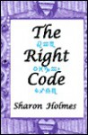 The Right Code - Sharon Holmes