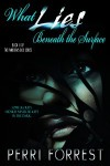 What Lies Beneath the Surface (Installment II in the Pandora's Box series) - Perri Forrest, Dynasty's Cover Me