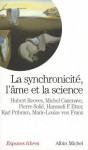 La synchronicité : L'âme et la science - Various, Michel Cazenave
