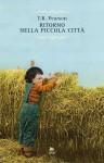Ritorno nella piccola città - T.R. Pearson, Anna Tagliavini