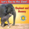 Elephant and Mommy - Laura Gates Galvin, Jessie Cohen, The Smithsonian Institution