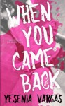 When You Came Back (Matters of the Heart) (Volume 1) - Yesenia Vargas