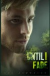 Until I Fade: A Kol Anderson Anthology - Kol Anderson