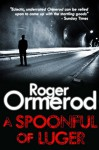 A Spoonful of Luger - Roger Ormerod