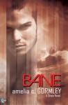 Bane - Amelia C. Gormley