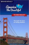 America the Beautiful: Through the Eyes of Young Authors: 100 Semi-Finalists - Rand McNally