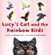 Lucy's Cat And The Rainbow Birds - Anthony Hill, Jane Tanner