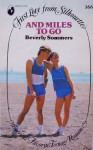 And Miles To Go (First Love from Silhouette, #166) - Beverly Sommers