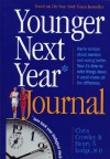 Younger Next Year Journal: Turn Back Your Biological Clock - Chris Crowley, Henry S. Lodge