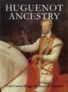 Huguenot Ancestry - Noel Currer-Briggs, Royston Gambier