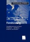 Fondsrating: Qualitatsmessung Auf Dem Prufstand Verfahren, Kriterien Und Nutzen - Ann-Kristin Achleitner, Oliver Everling