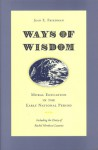 Ways of Wisdom: Moral Education in the Early National Period - Jean E. Friedman, Rachel Mordecai Lazarus, Glenna R. Schroeder-Lein
