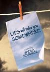 Lies Will Take You Somewhere - Sheila Schwartz