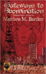 Gateways to Abomination: Collected Short Fiction - Matthew M. Bartlett