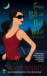 Come Hell or High Water: A Broken Heart Novel - Michele Bardsley