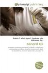 Mineral Oil - Agnes F. Vandome, John McBrewster, Sam B Miller II