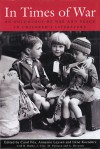 In Times of War: An Anthology of War and Peace in Children's Literature - Carol Fox, Annemie Leysen, Irene Koenders