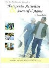 The Bio-psychosocial Approach to Therapeutic Activities & Successful Aging - Susan Brhel, John Brhel, Christine McCord