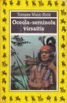 Oceola - seminolu virsaitis - Thomas Mayne Reid, Ruta Koka, Guntars Sietiņš