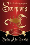 In the Language of Scorpions: Tales of Horror from the Inner Dark - Charles Allen Gramlich